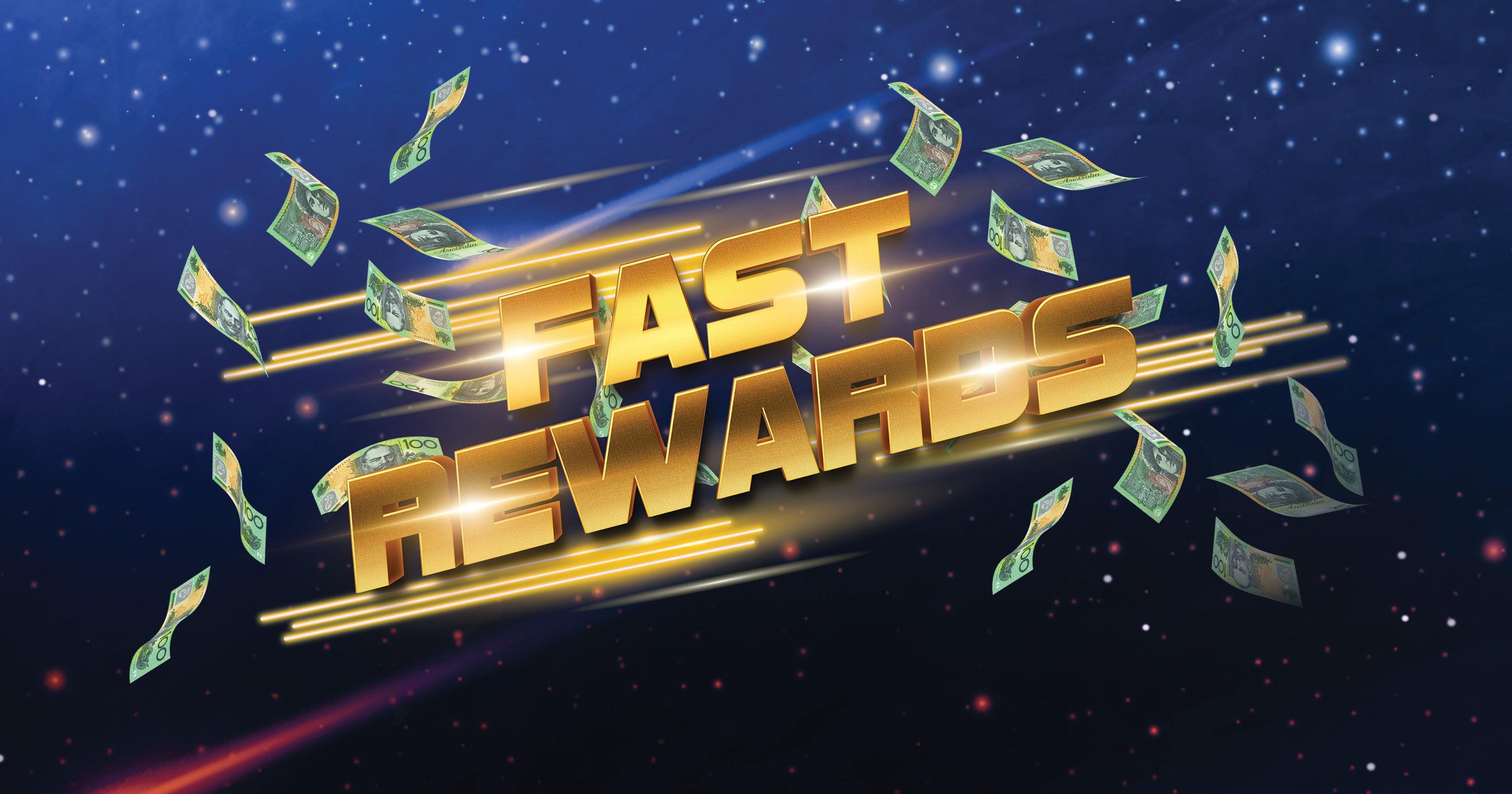 Fast Rewards